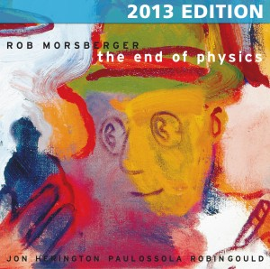 THE END OF PHYSICS Album by Rob Morsberger